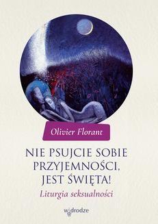 Chomikuj, ebook online Nie psujcie sobie przyjemności, jest święta!. Olivier Florant