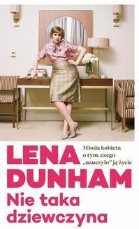 Chomikuj, ebook online Nie taka dziewczyna. Lena Dunham