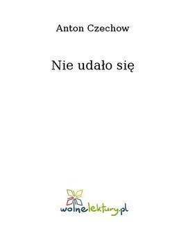 Chomikuj, ebook online Nie udało się. Anton Czechow