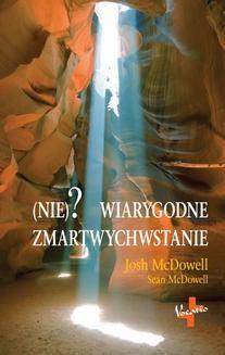 Chomikuj, ebook online (Nie)? wiarygodne zmartwychwstanie. Josh McDowell