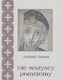 Chomikuj, ebook online Nie wszyscy pomrzemy Kościoły orientalne historia – tradycja – eschatologia. Andrzej Sarwa