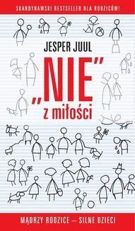 Chomikuj, ebook online Nie z miłości. Mądrzy rodzice – silne dzieci. Jesper Juul
