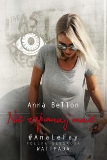 Chomikuj, ebook online Nie zapomnij mnie. Anna Bellon