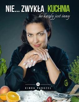Chomikuj, ebook online Nie… zwykła kuchnia – bo każdy jest inny. Kinga Paruzel