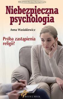 Chomikuj, ebook online Niebezpieczna psychologia. Anna Wasiukiewicz