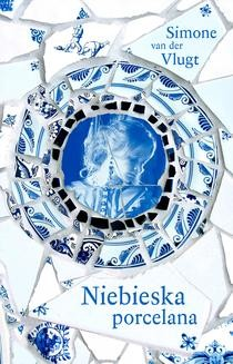 Chomikuj, ebook online Niebieska porcelana. Simone van.der.Vlugt