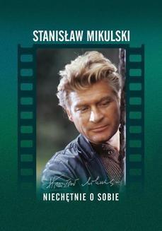 Chomikuj, ebook online Niechętnie o sobie. Stanisław Mikulski