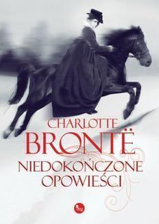 Chomikuj, ebook online Niedokończone opowieści. Charlotte Brontë