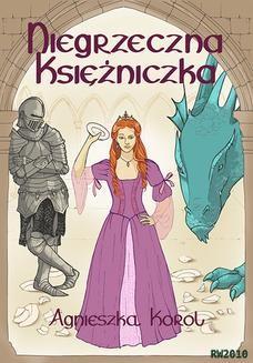 Chomikuj, ebook online Niegrzeczna księżniczka. Agnieszka Korol