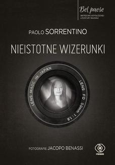 Chomikuj, pobierz ebook online Nieistotne wizerunki. Paolo Sorrentino