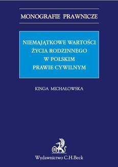 Chomikuj, ebook online Niemajątkowe wartości życia rodzinnego w polskim prawie cywilnym. Kinga Michałowska