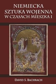 Ebook Niemiecka sztuka wojenna w czasach Mieszka I pdf
