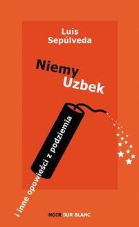 Chomikuj, ebook online Niemy Uzbek. Luis Sepúlveda