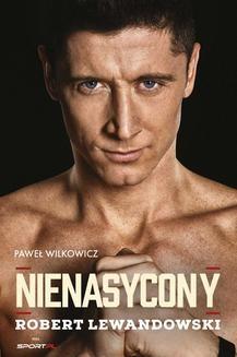 Ebook Nienasycony – Robert Lewandowski pdf