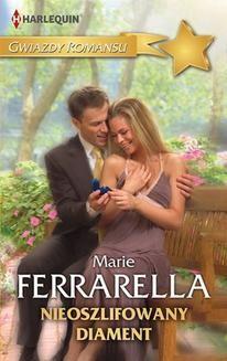 Chomikuj, ebook online Nieoszlifowany diament. Marie Ferrarella