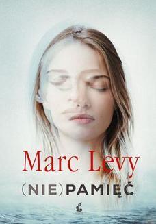 Chomikuj, ebook online (Nie)pamięć. Marc Levy