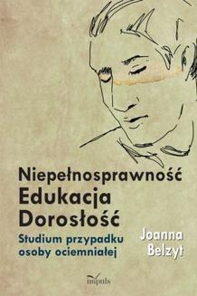 Chomikuj, ebook online Niepełnosprawność – Edukacja – Dorosłość. Joanna Belzyt