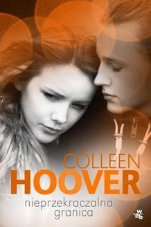 Chomikuj, ebook online Nieprzekraczalna granica. Colleen Hoover