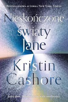 Chomikuj, ebook online Nieskończone światy Jane. Kristin Cashore