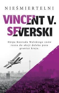 Chomikuj, ebook online Nieśmiertelni. Vincent V. Severski