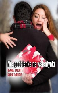 Chomikuj, ebook online Niespodzianka na walentynki. Kathie deNosky