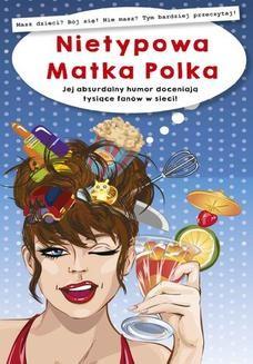 Chomikuj, pobierz ebook online Nietypowa Matka Polka. Opracowanie zbiorowe