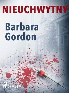 Chomikuj, ebook online Nieuchwytny. Barbara Gordon