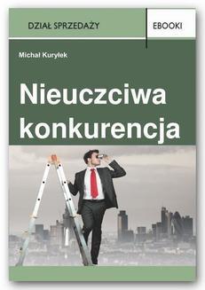 Chomikuj, ebook online Nieuczciwa konkurencja. Michał Kuryłek
