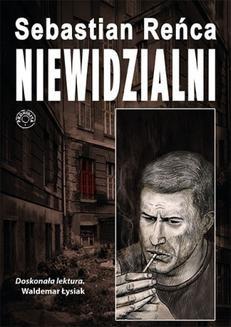 Chomikuj, ebook online Niewidzialni. Sebastian Reńca