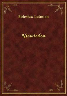 Chomikuj, ebook online Niewiedza. Bolesław Leśmian