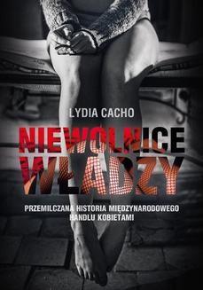 Chomikuj, ebook online Niewolnice władzy. Lydia Cacho