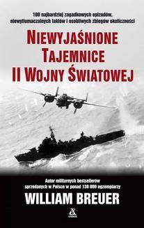 Chomikuj, ebook online Niewyjaśnione tajemnice II wojny światowej. William B. Breuer