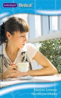 Chomikuj, ebook online Niezależna lekarka. Marion Lennox