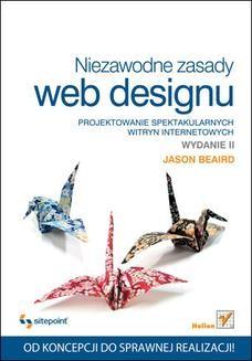 Chomikuj, ebook online Niezawodne zasady web designu. Projektowanie spektakularnych witryn internetowych. Wydanie II. Jason Beaird