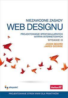 Chomikuj, ebook online Niezawodne zasady web designu. Projektowanie spektakularnych witryn internetowych. Wydanie III. Jason Beaird
