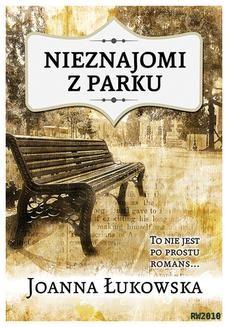 Chomikuj, ebook online Nieznajomi z parku. Joanna Łukowska