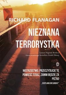 Chomikuj, ebook online Nieznana terrorystka. Richard Flanagan