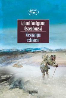Chomikuj, ebook online Nieznanym szlakiem. Antoni Ferdynand Ossendowski