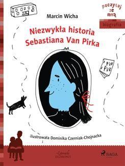 Chomikuj, ebook online Niezwykła historia Sebastiana Van Pirka. Marcin Wicha