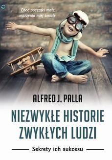 Chomikuj, ebook online Niezwykłe historie zwykłych ludzi. Alfred J. Palla