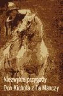 Chomikuj, ebook online Niezwykłe przygody Don Kichota z la Manchy. Miguel de Cervantes
