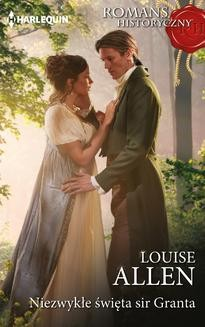 Chomikuj, ebook online Niezwykłe święta sir Granta. Louise Allen