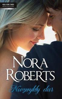 Chomikuj, ebook online Niezwykły dar. Nora Roberts
