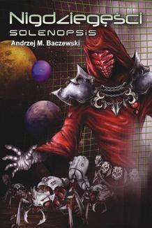 Chomikuj, ebook online Nigdziegęści: Solenopsis. Andrzej Baczewski