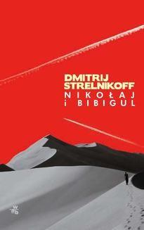 Chomikuj, ebook online Nikołaj i Bibigul. Dmitrij Aleksandrowicz Strelnikoff