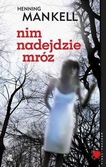 Chomikuj, ebook online Nim nadejdzie mróz. Henning Mankell