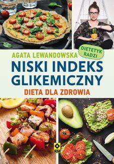 Chomikuj, pobierz ebook online Niski indeks glikemiczny. Agata Lewandowska