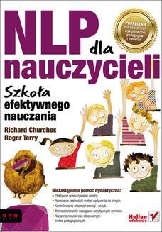 Chomikuj, pobierz ebook online NLP dla nauczycieli. Szkoła efektywnego nauczania. Richard Churches