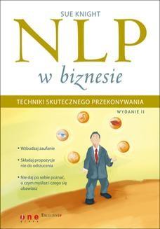 Chomikuj, ebook online NLP w biznesie. Techniki skutecznego przekonywania. Wydanie II. Sue Knight