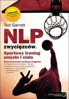 Chomikuj, ebook online NLP zwycięzców. Sportowy trening umysłu i ciała. Ted Garratt